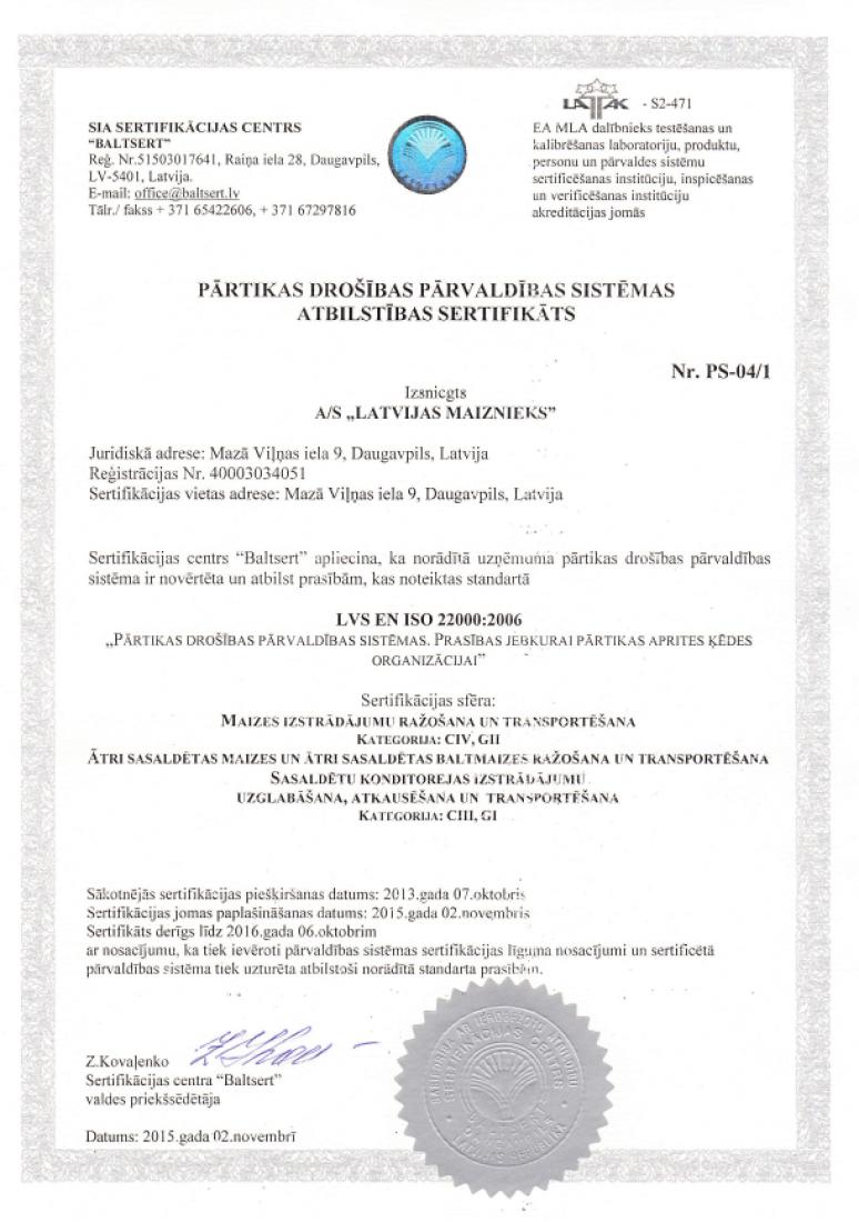 Сертификация согласно требованиям стандарта LVS EN ISO 22000:2006.